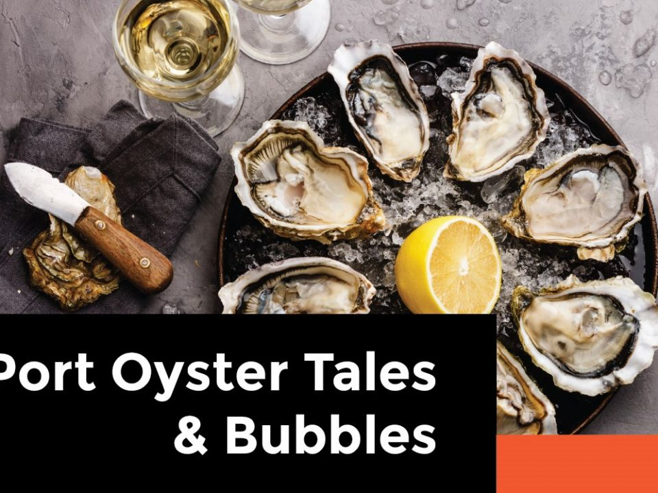 Flier for Port Oyster Tales & Bubbles events for History Festival 2019